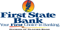 First State Bank - Your First Choice in Banking - Division of Glacier Bank